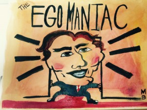 Ego Maniac Graphic by Meg